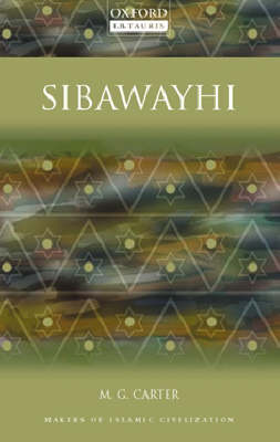 Sibawayhi: Makers of Islamic Civilization - Makers of Islamic Civilization (Paperback)