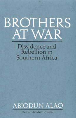 Brothers at War: Dissident and Rebel Activities in Southern Africa (Hardback)