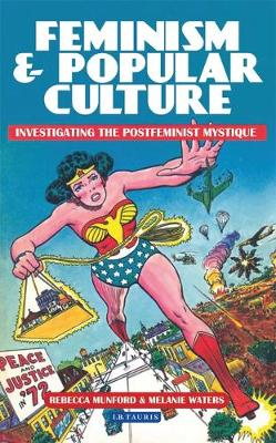 Feminism and Popular Culture: Investigating the Postfeminist Mystique (Paperback)