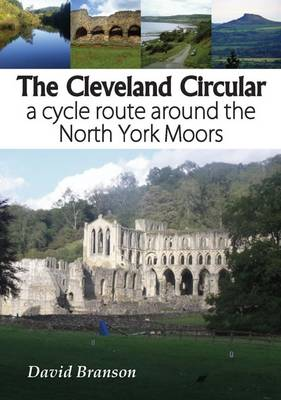The Cleveland Circular: A Cycle Route Around the North York Moors (Paperback)