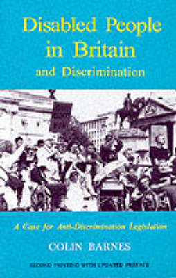 Disabled People in Britain and Discrimination: A Case for Anti-discrimination Legislation (Paperback)