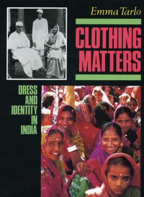 Clothing Matters: Dress and Identity in India (Paperback)