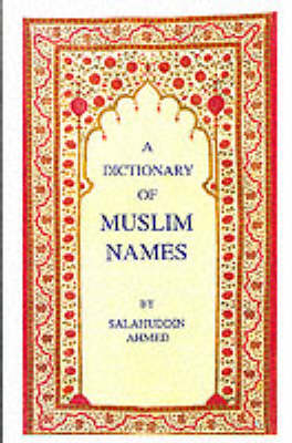 A Dictionary of Muslim Names (Paperback)