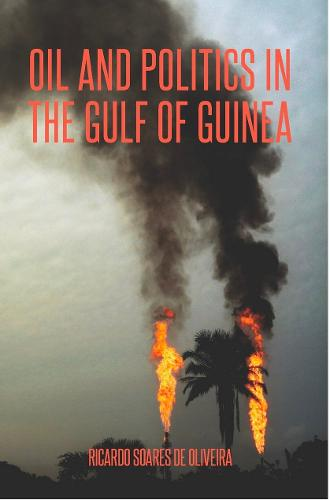 Oil and Politics in the Gulf of Guinea (Paperback)