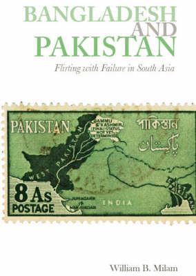 Cover Bangladesh and Pakistan: Flirting with Failure in South Asia