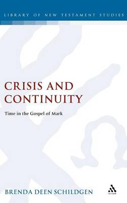 Crisis and Continuity: Time in the Gospel of Mark - Journal for the Study of the New Testament Supplement S. No. 159 (Hardback)