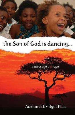 Son of God is Dancing, the...: A Message of Hope (Paperback)
