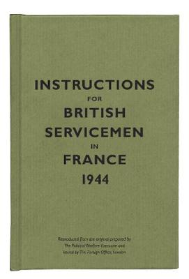 Instructions for British Servicemen in France, 1944 - Instructions for Servicemen (Hardback)