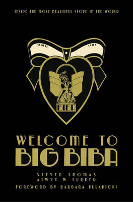 Welcome to Big Biba: Inside the Most Beautiful Store in the World (Hardback)
