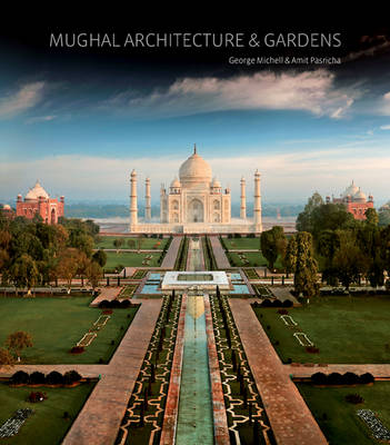 Mughal Architecture and Gardens (Hardback)