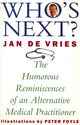 Who's Next?: The Humorous Reminiscences of an Alternative Medical Practitioner (Paperback)