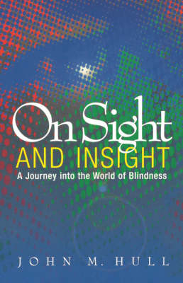On Sight and Insight: A Journey into the World of Blindness (Paperback)