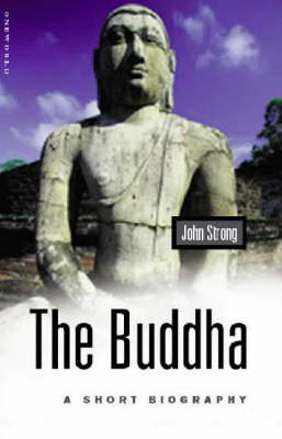 The Buddha: A Short Biography - Oneworld Short Guides (Paperback)