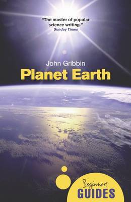 Planet Earth: A Beginner's Guide - Beginner's Guides (Paperback)