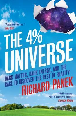 The 4-Percent Universe: Dark Matter, Dark Energy, and the Race to Discover the Rest of Reality (Paperback)
