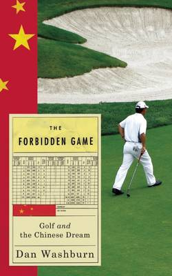 The Forbidden Game: Golf and the Chinese Dream (Paperback)