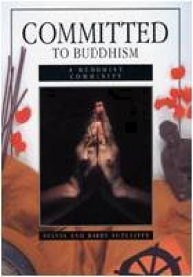 Committed to Buddhism: Buddhist Community - Faith & Commitment (Paperback)