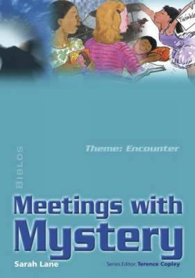 Meeting with Mystery: Encounter - Biblos Curriculum Resources S. (Paperback)