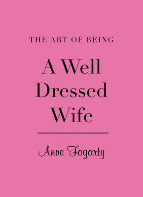 The Art of Being a Well-Dressed Wife (Hardback)