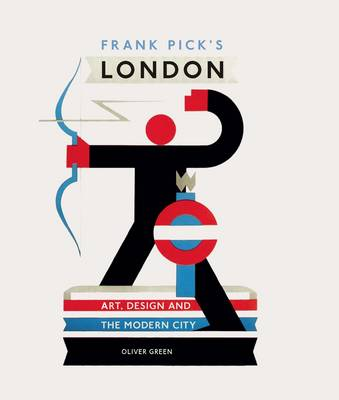 Frank Pick's London: Art, Design and the Modern City (Hardback)