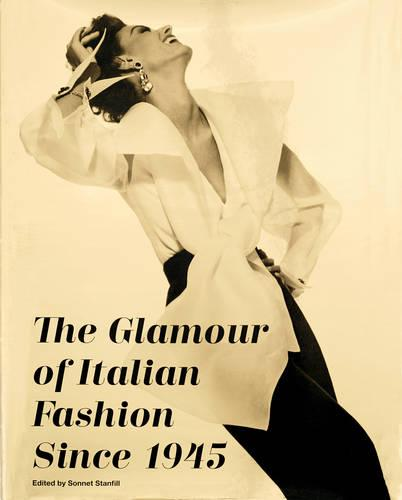 The Glamour of Italian Fashion: Since 1945 (Hardback)