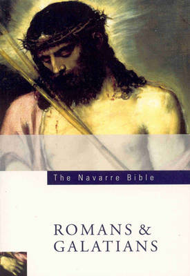 The Navarre Bible: Romans and Galatians: In the Revised Standard Version and New Vulgate with a Commentary by Members of the Faculty of Theology of the University of Navarre (Paperback)