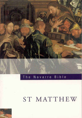 The Navarre Bible: St.Matthew's Gospel: In the Revised Standard Version and New Vulgate with a Commentary by Members of the Faculty of Theology of the University of Navarre (Paperback)