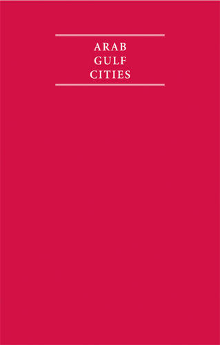 Arab Gulf Cities 4 Volume Hardback Set - Cambridge Archive Editions (Multiple copy pack)