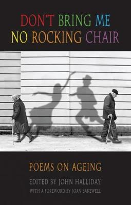 Don't Bring Me No Rocking Chair: Poems on Ageing (Paperback)