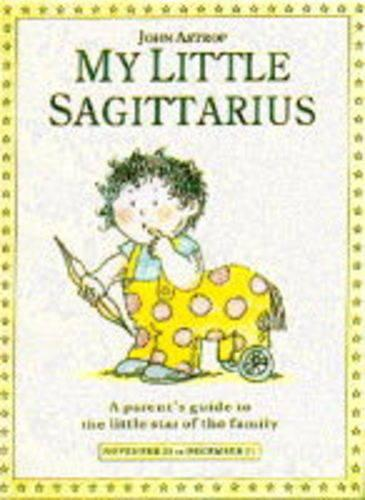 My Little Sagittarius: A Parent's Guide to the Little Star of the Family - Little Stars S. (Hardback)