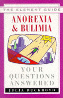 Anorexia and Bulimia: Your Questions Answered - Element Guides S. (Paperback)