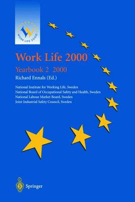 Work Life 2000: 2: Yearbook 2 / 2000: the Second of a Series of Yearbooks in the Work Life 2000 Programme, Preparing for the Work Life 2000 Conference in Malmeo January 2001, as Part of the Swedish Presidency of the European Union (Mixed media product)