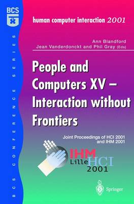 People and Computers: XV - Interaction without Frontiers v. 15: Joint Proceedings of HCI 2001 and IHM 2001 - BCS Conference (Paperback)