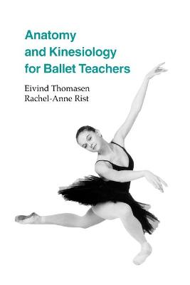 Anatomy and Kinesiology for Ballet Teachers (Paperback)