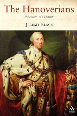 Hanoverians: The History of a Dynasty (Paperback)