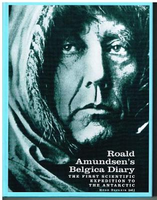 Roald Amundsen's Belgica Diary: The First Scientific Expedition to the Antarctic (Hardback)