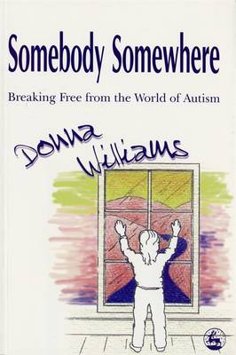 Somebody Somewhere: Breaking Free from the World of Autism (Paperback)