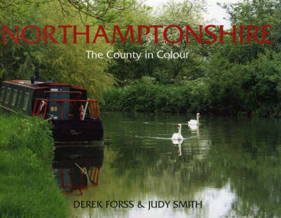 Northamptonshire: A County in Colour - County Portrait S. (Hardback)