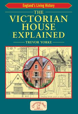 The Victorian House Explained - England's Living History (Paperback)