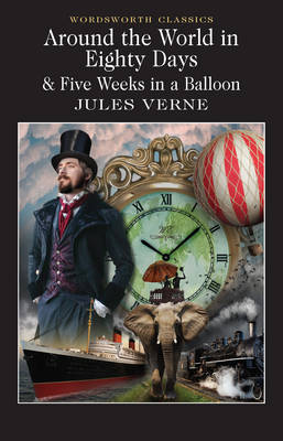 Around the World in 80 Days / Five Weeks in a Balloon - Wordsworth Classics (Paperback)