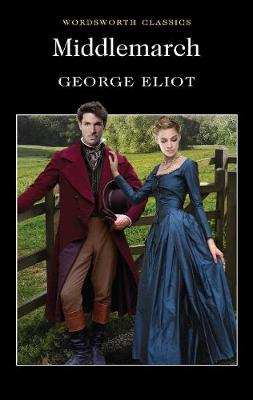 Middlemarch - Wordsworth Classics (Paperback)