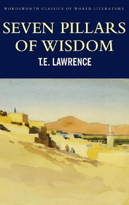 Seven Pillars of Wisdom - Wordsworth Classics of World Literature (Paperback)