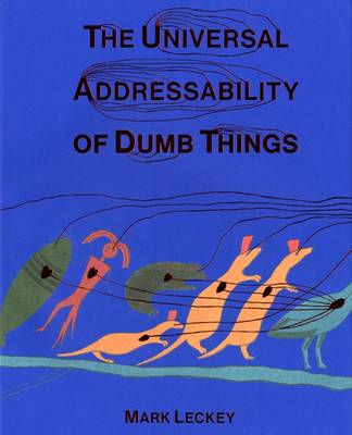 The Universal Addressability of Dumb Things: Mark Leckey Curates (Paperback)