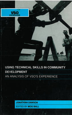 Using Technical Skills in Community Development: An Analysis of VSO's Experience (Paperback)
