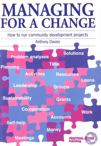 Managing for a Change: How to Run Community Development Projects (Paperback)