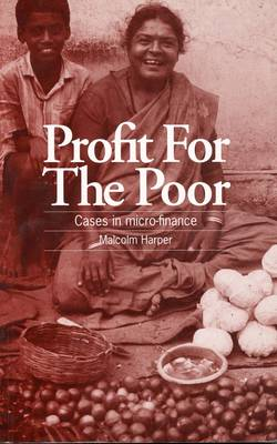 Profit for the Poor: Cases in Micro-finance (Paperback)