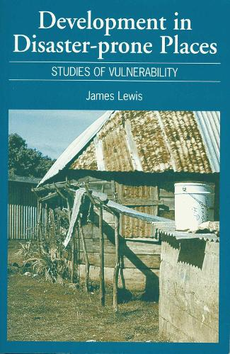 Development in Disaster-prone Places: Studies of Vulnerability (Paperback)