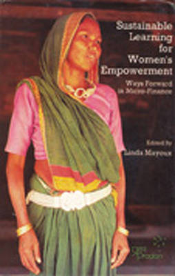 Sustainable Learning for Women's Empowerment: Ways Forward in Micro-finance (Paperback)