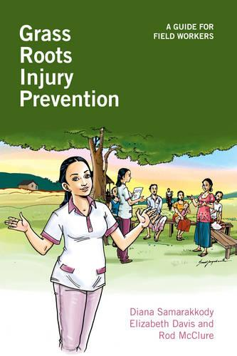 Grass Roots Injury Prevention: A Guide for Field Workers (Paperback)