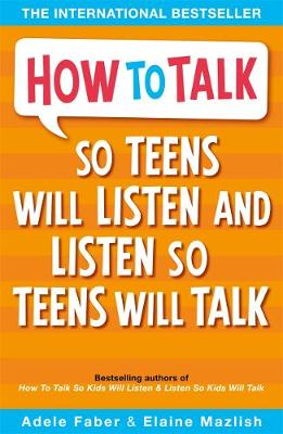 How to Talk So Teens Will Listen and Listen So Teens Will Talk - How To Talk (Paperback)